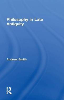 Philosophy in Late Antiquity (Hardback)