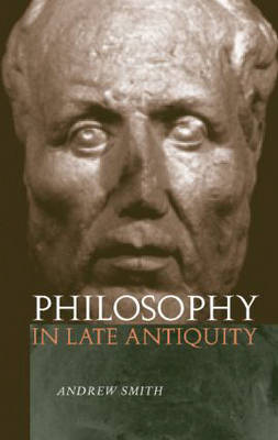 Philosophy in Late Antiquity (Paperback)