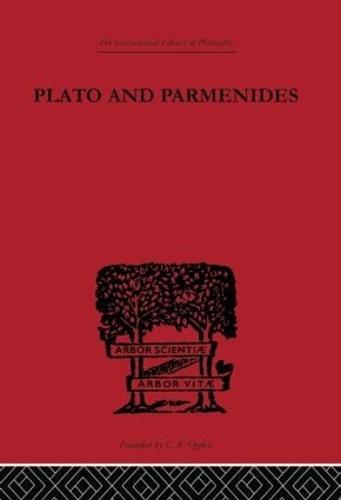 Plato and Parmenides - International Library of Philosophy (Hardback)
