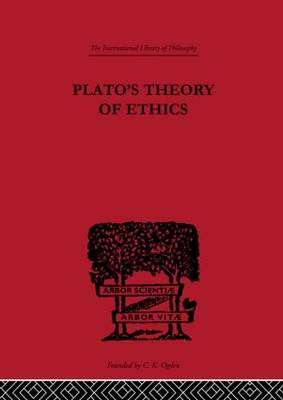 Plato's Theory of Ethics: The Moral Criterion and the Highest Good (Hardback)
