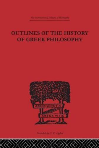 Outlines of the History of Greek Philosophy - International Library of Philosophy (Hardback)