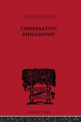 Comparative Philosophy - International Library of Philosophy (Hardback)