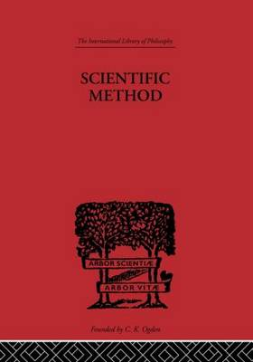 Scientific method: An Inquiry into the Character and Validity of Natural Laws - International Library of Philosophy (Hardback)