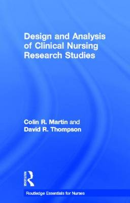 Design and Analysis of Clinical Nursing Research Studies - Routledge Essentials for Nurses (Hardback)