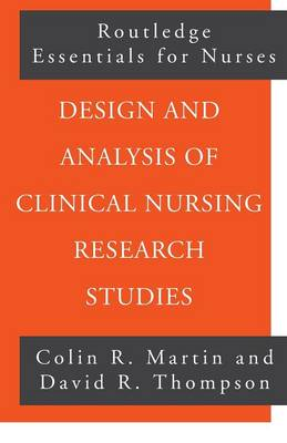 Design and Analysis of Clinical Nursing Research Studies - Routledge Essentials for Nurses (Paperback)