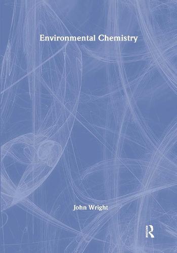 Environmental Chemistry - Routledge Introductions to Environment: Environmental Science (Hardback)
