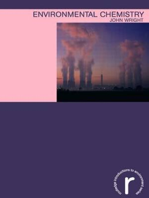 Environmental Chemistry - Routledge Introductions to Environment: Environmental Science (Paperback)