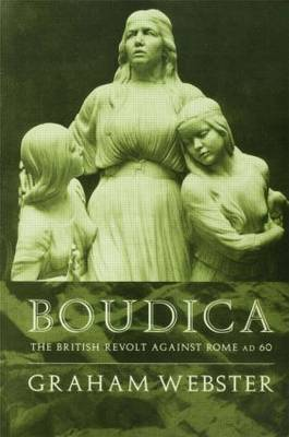 Boudica: The British Revolt Against Rome AD 60 (Paperback)