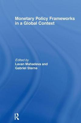 Monetary Policy Frameworks in a Global Context - CENTRAL BANK GOVERNOR'S SYMPOSIUM (Hardback)