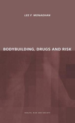 Bodybuilding, Drugs and Risk (Hardback)