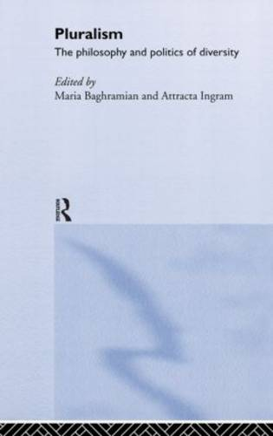 Pluralism: The Philosophy and Politics of Diversity (Hardback)