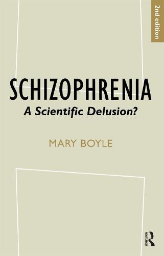 Schizophrenia: A Scientific Delusion? (Paperback)
