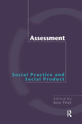 Assessment: Social Practice and Social Product (Hardback)