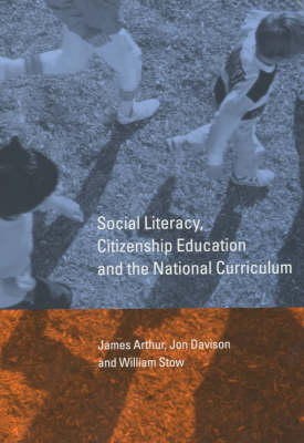 Social Literacy, Citizenship Education and the National Curriculum (Paperback)
