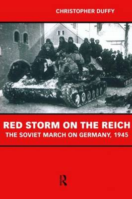Red Storm on the Reich: The Soviet March on Germany 1945 (Paperback)