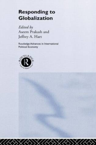 Responding to Globalisation - Routledge Advances in International Political Economy (Hardback)