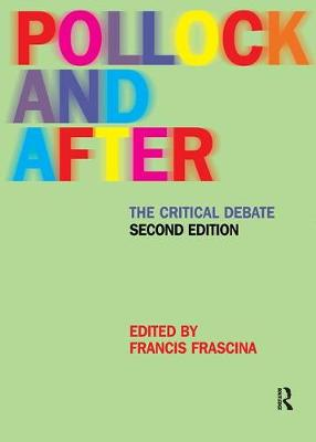Pollock and After: The Critical Debate (Paperback)