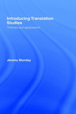 Introducing Translation Studies: Theories and Applications (Hardback)