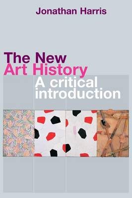 The New Art History: A Critical Introduction (Paperback)
