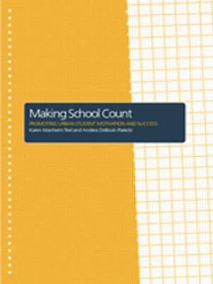 Making School Count: Promoting Urban Student Motivation and Success (Paperback)