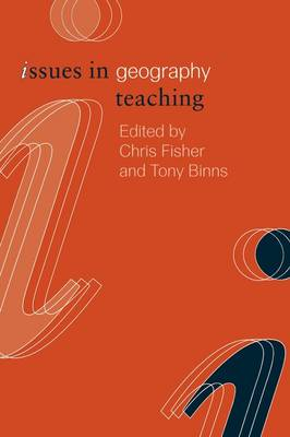 Issues in Geography Teaching - Issues in Teaching Series (Paperback)