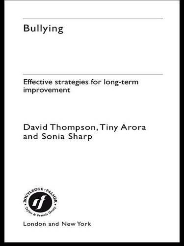 Bullying: Effective Strategies for Long-term Change (Hardback)