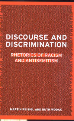 Discourse and Discrimination: Rhetorics of Racism and Antisemitism (Paperback)