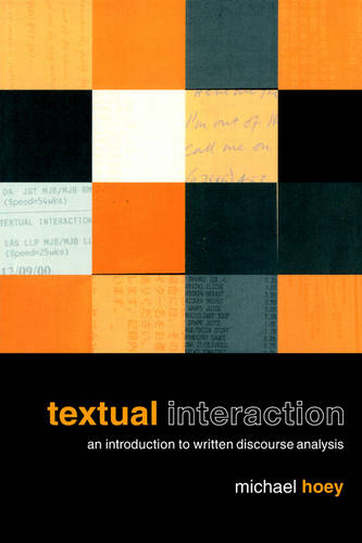 Textual Interaction: An Introduction to Written Discourse Analysis (Paperback)