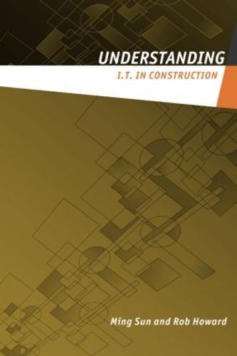 Understanding IT in Construction - Understanding Construction (Paperback)