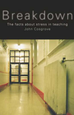 Breakdown: The Facts About Teacher Stress (Paperback)