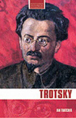 Trotsky - Routledge Historical Biographies (Paperback)