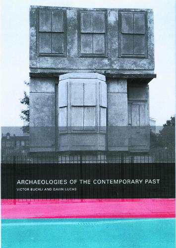 Archaeologies of the Contemporary Past (Paperback)