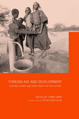 Foreign Aid and Development: Lessons Learnt and Directions For The Future (Paperback)