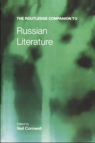 The Routledge Companion to Russian Literature - Routledge Companions (Paperback)