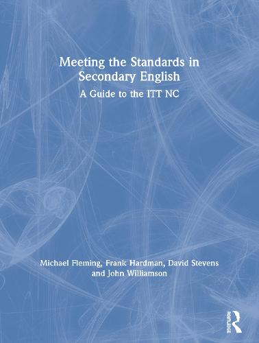 Meeting the Standards in Secondary English: A Guide to the ITT NC (Paperback)