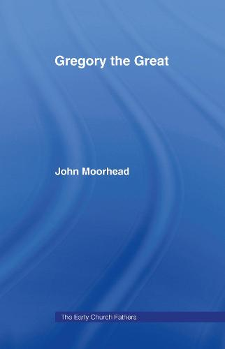 Gregory the Great - The Early Church Fathers (Hardback)