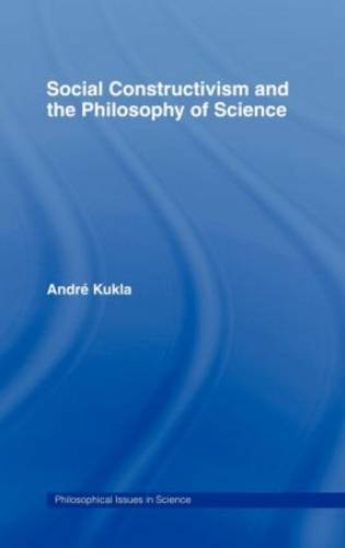 Social Constructivism and the Philosophy of Science - Philosophical Issues in Science (Hardback)