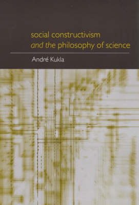 Social Constructivism and the Philosophy of Science - Philosophical Issues in Science (Paperback)