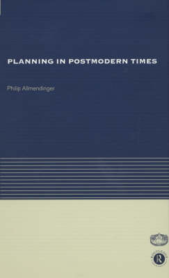 Planning in Postmodern Times - RTPI Library Series (Paperback)