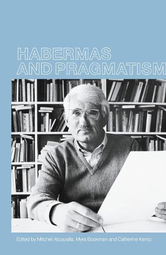 Habermas and Pragmatism (Hardback)