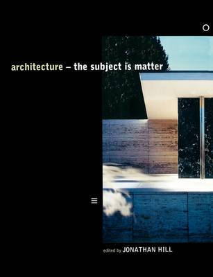 Architecture: The Subject is Matter (Paperback)