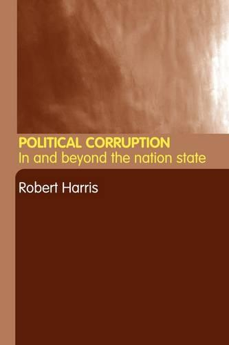 Political Corruption: In Beyond the Nation State (Paperback)