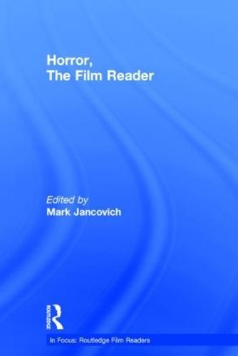 Horror, The Film Reader - In Focus: Routledge Film Readers (Hardback)