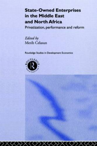 State-Owned Enterprises in the Middle East and North Africa: Privatization, Performance and Reform - Routledge Studies in Development Economics (Hardback)