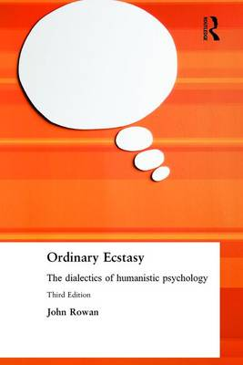 Ordinary Ecstasy: The Dialectics of Humanistic Psychology (Paperback)
