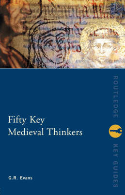 Fifty Key Medieval Thinkers - Routledge Key Guides (Paperback)