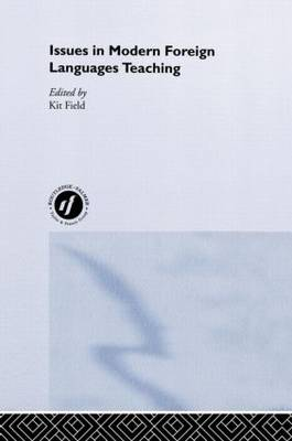 Issues in Modern Foreign Languages Teaching - Issues in Teaching Series (Hardback)