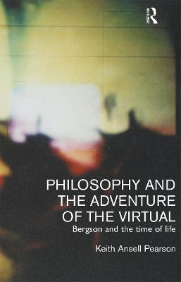 Philosophy and the Adventure of the Virtual (Paperback)