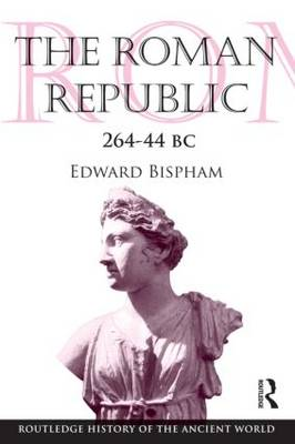 The Roman Republic 264-44 BC - The Routledge History of the Ancient World (Paperback)