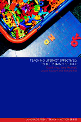 Teaching Literacy Effectively in the Primary School - Language and Literacy in Action (Paperback)
